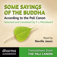 SOME SAYINGS OF THE BUDDHA