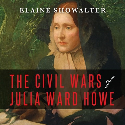 THE CIVIL WARS OF JULIA WARD HOWE