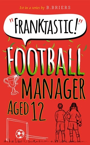 FRANKTASTIC FOOTBALL MANAGER AGED 12