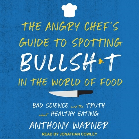 THE ANGRY CHEF'S GUIDE TO SPOTTING BULLSH-T IN THE WORLD OF FOOD