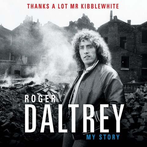 ROGER DALTREY: THANKS A LOT MR KIBBLEWHITE