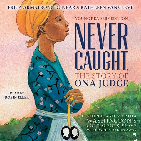 NEVER CAUGHT, THE STORY OF ONA JUDGE
