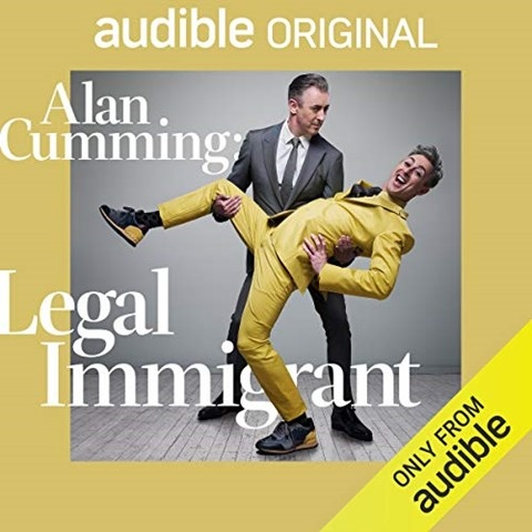 ALAN CUMMING: LEGAL IMMIGRANT