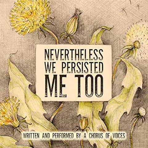 NEVERTHELESS WE PERSISTED: ME TOO