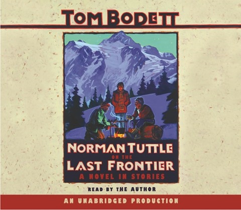 NORMAN TUTTLE ON THE LAST FRONTIER