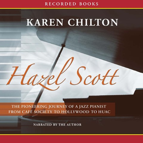 HAZEL SCOTT: The Pioneering Journey of a Jazz Pianist from the Cafe society to Hollywood to HUAC